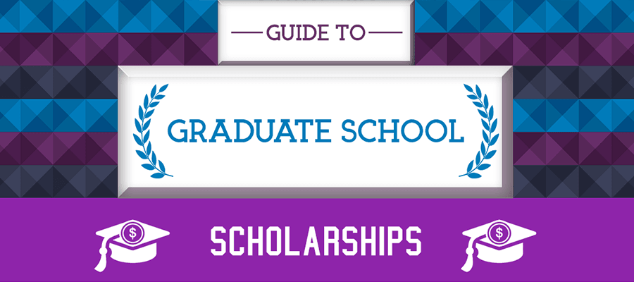 Guide to Graduate School Scholarships