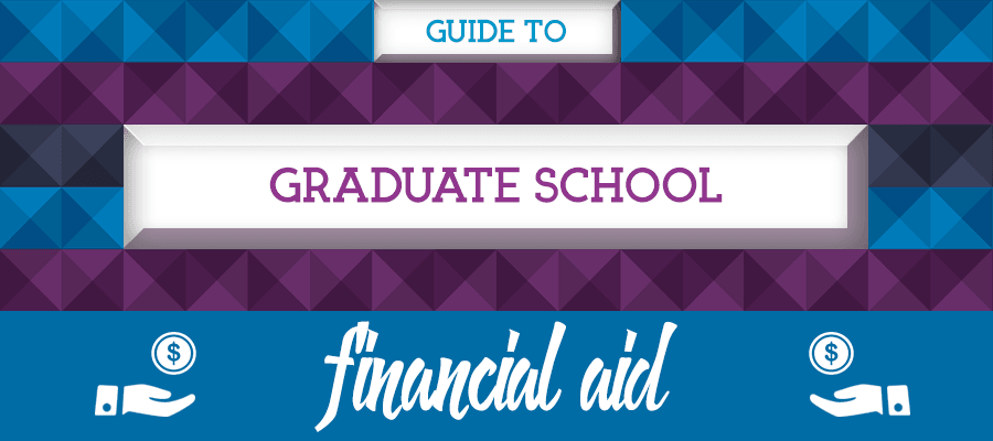 Guide to Graduate School Financial Aid